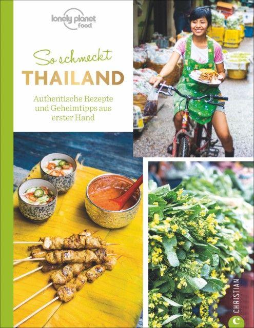Bush, Austin/Wiens, Mark: So schmeckt Thailand
