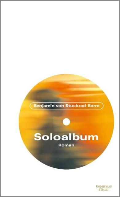 Stuckrad-Barre, Benjamin v.: Soloalbum Jubiläumsausgabe
