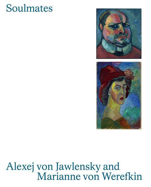 : Soulmates: Alexej von Jawlensky and Marianne von Werefkin