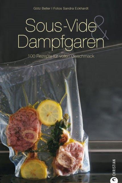 Beller, Götz/Eckhardt, Sandra: Sous-Vide & Dampfgaren