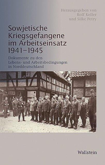 : Sowjetische Kriegsgefangene im Arbeitseinsatz 1941-1945