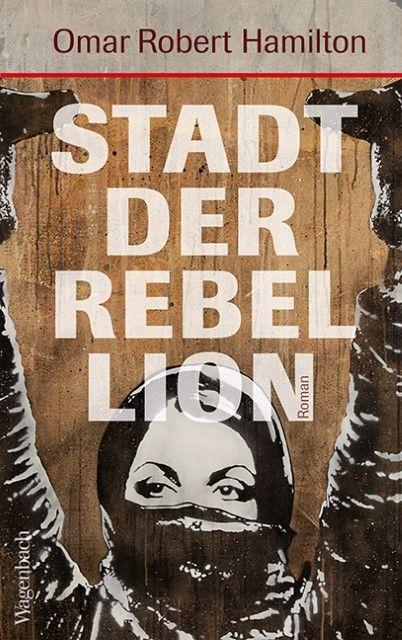 Hamilton, Omar Robert: Stadt der Rebellion