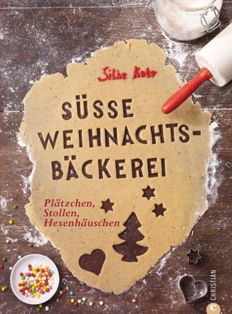 Kobr, Silke/Lang, Coco: Süße Weihnachtsbäckerei