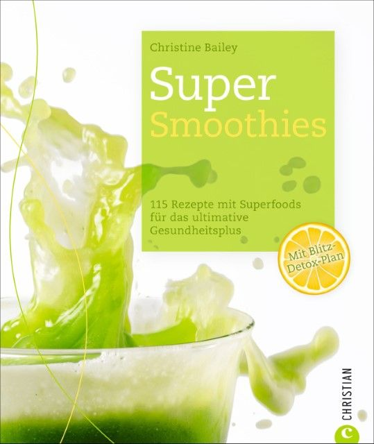 Bailey, Christine: Super-Smoothies