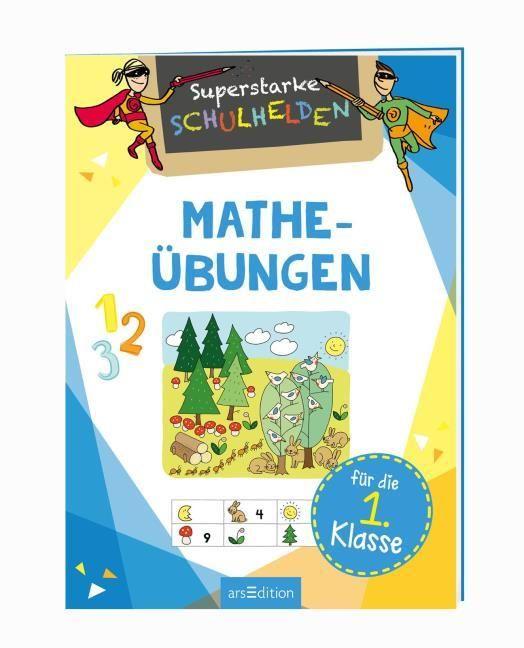 : Superstarke Schulhelden - Mathe-Übungen für die 1. Klasse