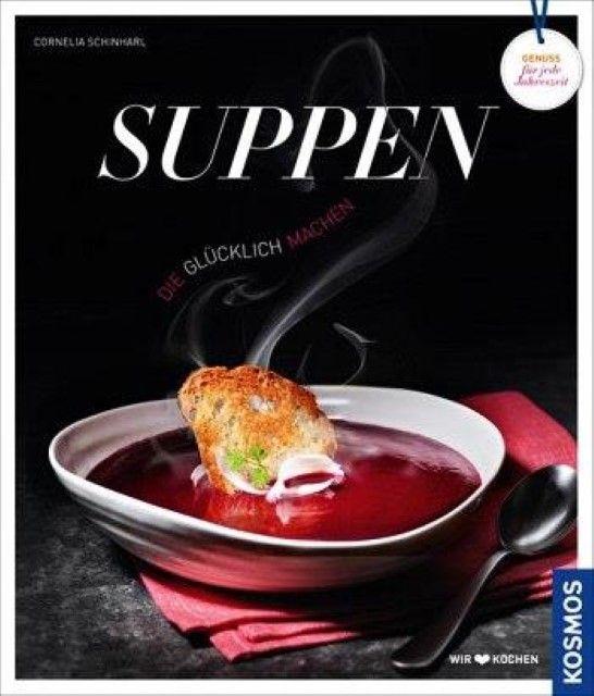 Schinharl, Cornelia: Suppen, die glücklich machen