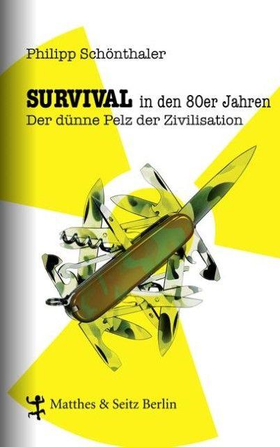 Schönthaler, Philipp: Survival in den 80er Jahren
