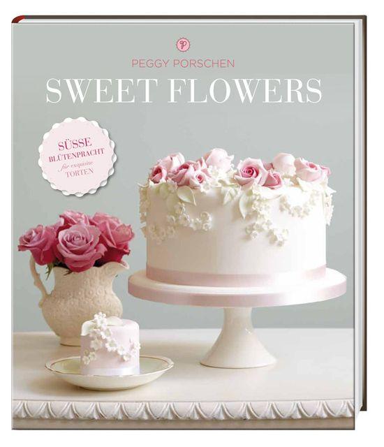 Porschen, Peggy: Sweet Flowers