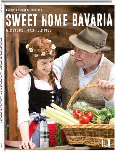 Faltermeyer, Harold/Faltermeier, Bianca: Sweet Home Bavaria