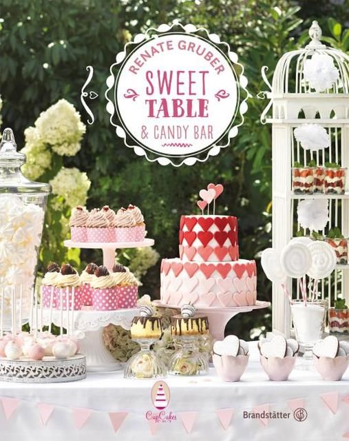 Gruber, Renate/Eisenhut & Mayer: Sweet Table & Candy Bar
