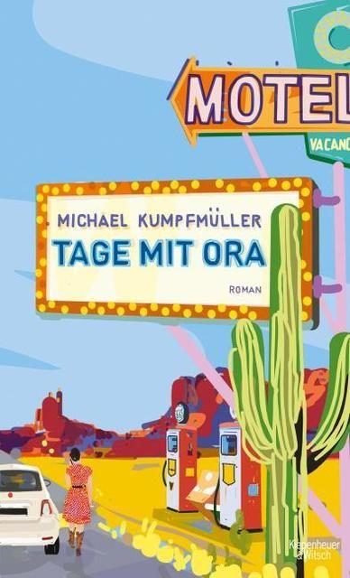Kumpfmüller, Michael: Tage mit Ora
