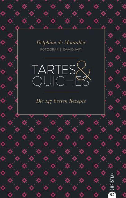 Montalier, Delphine de/Japy, David: Tartes & Quiches