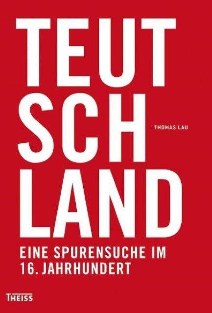 Lau, Thomas: Teutschland
