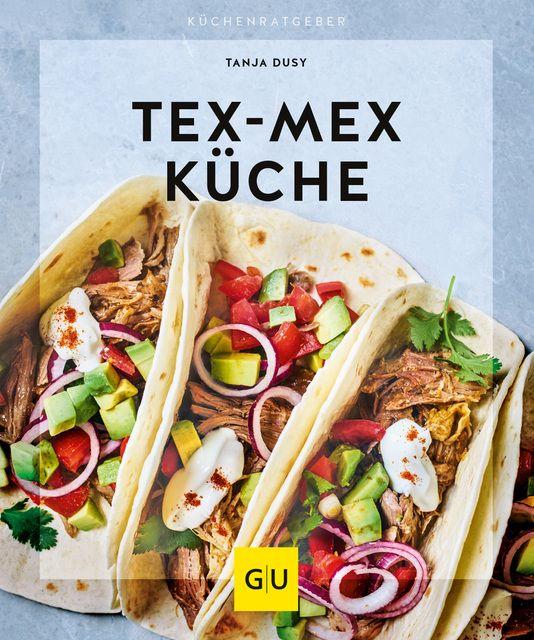 Dusy, Tanja: Tex-Mex Küche