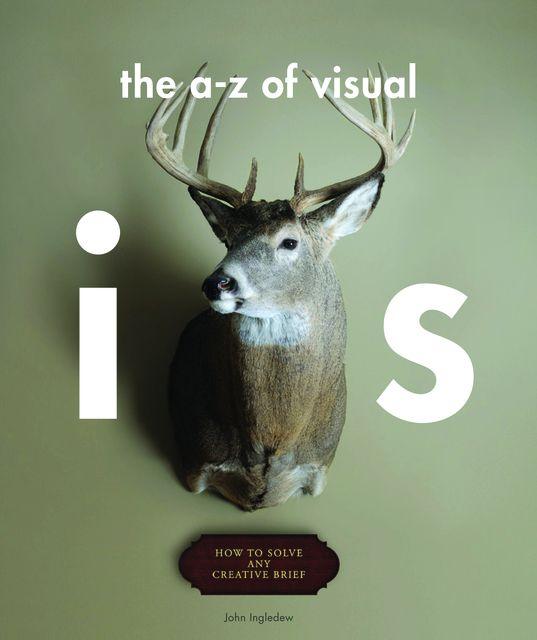 Ingledew, John: The A-Z of Visual Ideas
