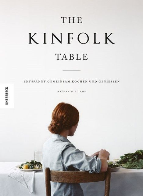 Williams, Nathan: The Kinfolk Table