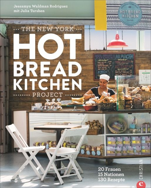 Waldmann Rodriguez, Jessamyn/Turshen, Julia: The New York Hot Bread Kitchen Project
