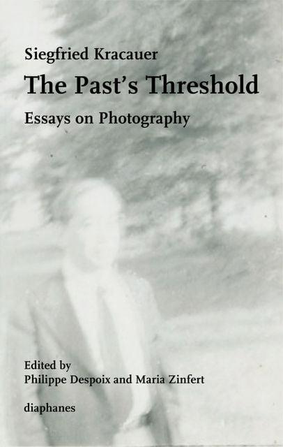 Kracauer, Siegfried: The Past's Threshold