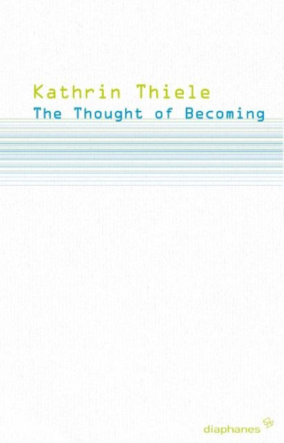 Thiele, Kathrin: The Thought of Becoming