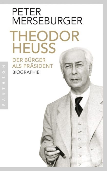 Merseburger, Peter: Theodor Heuss