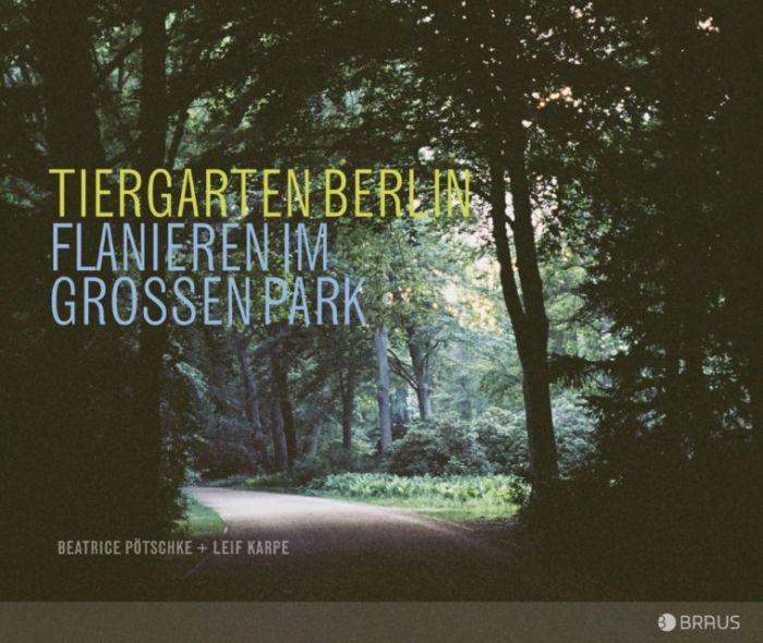 Pötschke, Beatrice/Karpe, Leif: Tiergarten Berlin