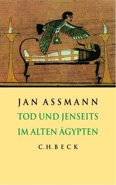 Assmann, Jan: Tod und Jenseits im alten Ägypten