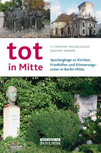 Werner, Joachim/Müller-Busch, Christof: Tot in Mitte
