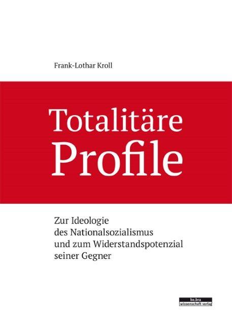 Kroll, Frank-Lothar: Totalitäre Profile