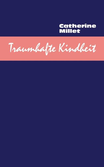 Millet, Catherine: Traumhafte Kindheit