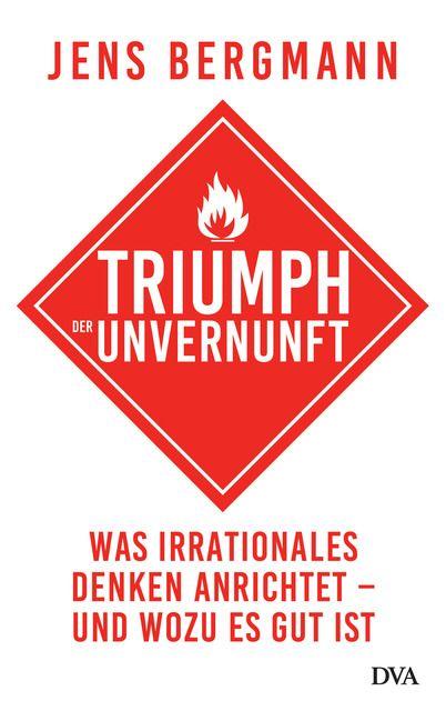 Bergmann, Jens: Triumph der Unvernunft
