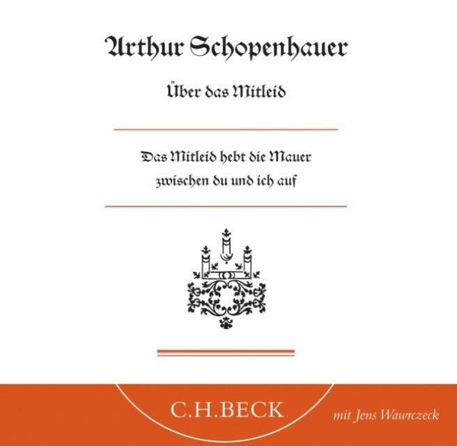 Schopenhauer, Arthur: Über das Mitleid