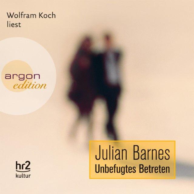 Barnes, Julian: Unbefugtes Betreten