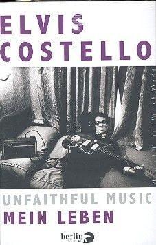 Costello, Elvis: Unfaithful Music - Mein Leben