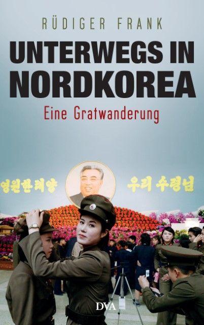 Frank, Rüdiger: Unterwegs in Nordkorea