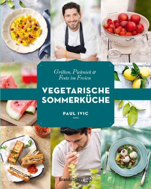 Ivic, Paul: Vegetarische Sommerküche