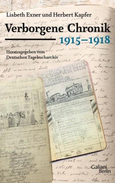 Exner, Lisbeth/Kapfer, Herbert: Verborgene Chronik 1915-1918
