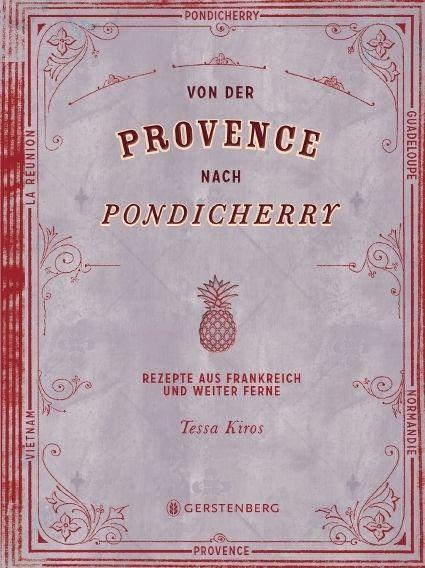 Kiros, Tessa/Chatzikonstanis, Manos: Von der Provence nach Pondicherry