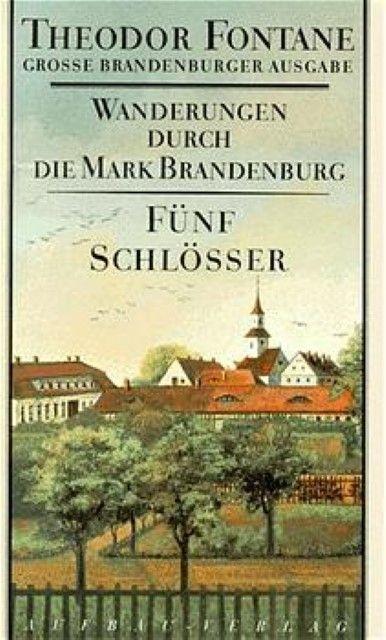 Fontane, Theodor: Wanderungen durch die Mark Brandenburg 5