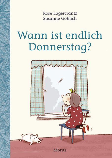 Lagercrantz, Rose: Wann ist endlich Donnerstag?