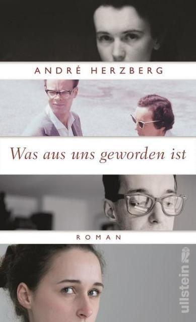 Herzberg, André: Was aus uns geworden ist