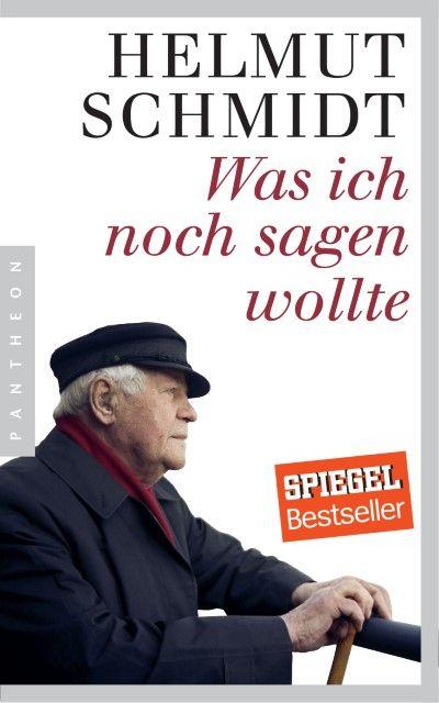 Schmidt, Helmut: Was ich noch sagen wollte
