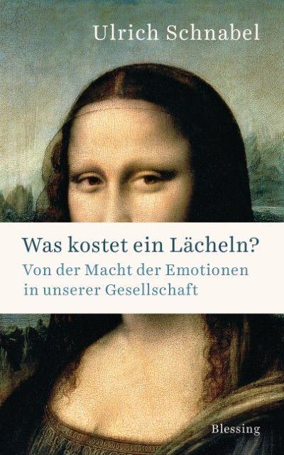 Schnabel, Ulrich: Was kostet ein Lächeln?