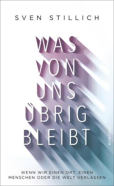 Stillich, Sven: Was von uns übrig bleibt