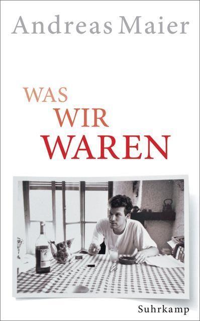 Maier, Andreas: Was wir waren