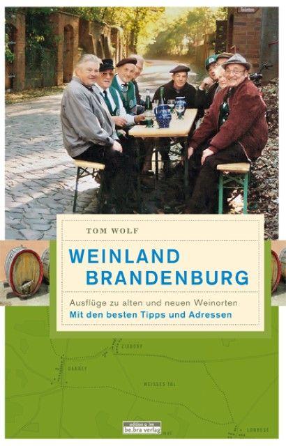 Wolf, Thomas: Weinland Brandenburg
