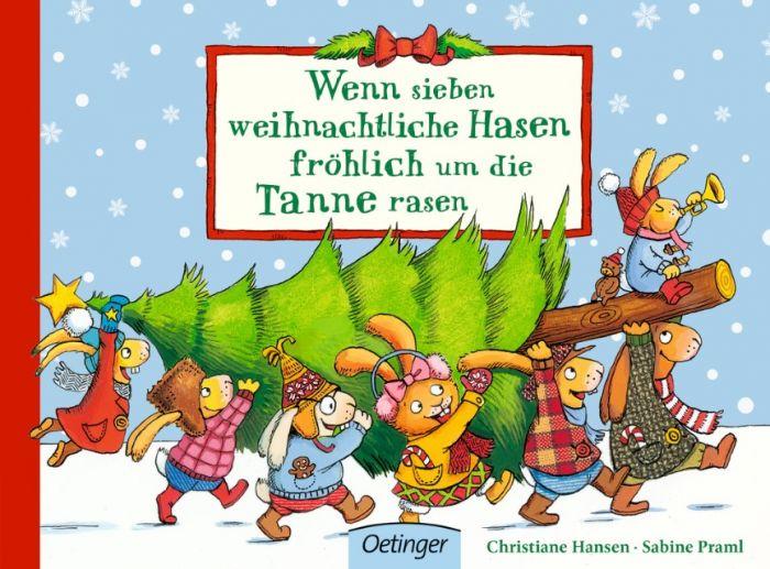 Praml, Sabine: Wenn sieben weihnachtliche Hasen fröhlich um die Tanne rasen