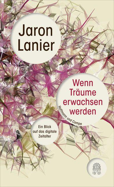 Lanier, Jaron: Wenn Träume erwachsen werden