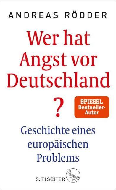 Rödder, Andreas: Wer hat Angst vor Deutschland?