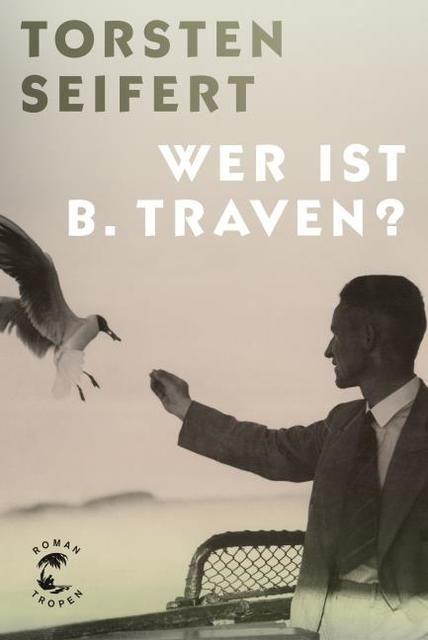 Seifert, Torsten: Wer ist B. Traven?