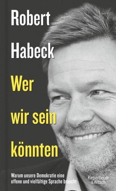 Habeck, Robert: Wer wir sein könnten